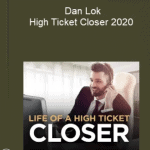 Dan Lok – High Ticket Closer 2020
