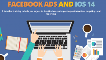 Facebook Ads and IOS 14 [May 2021] [$25 GB]